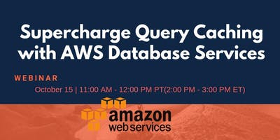 Supercharge Query Caching with AWS Database Services