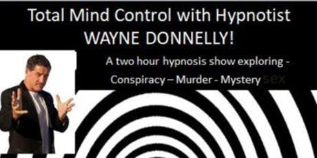 Wayne Donnelly Total Mind Control Comedy Hypnosis at Grafton District Services Club tickets