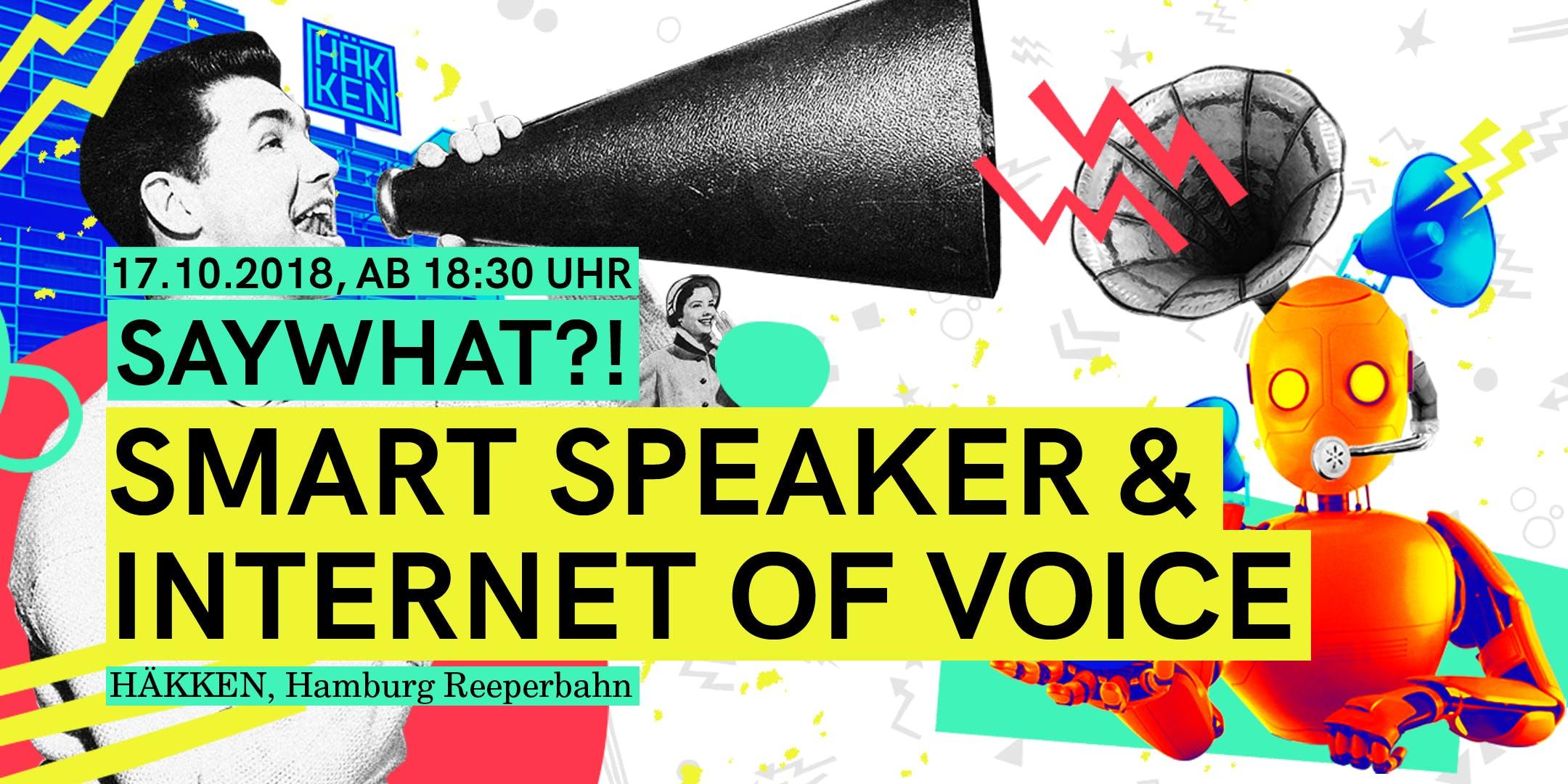 SAYWHAT?! #2 Smartspeaker & Internet of Voice