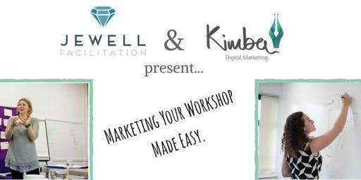 Marketing Your Workshop - Made Easy!
