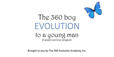 The 360 boy- Evolution to a young man 8-weeks seminar program 2019 tickets