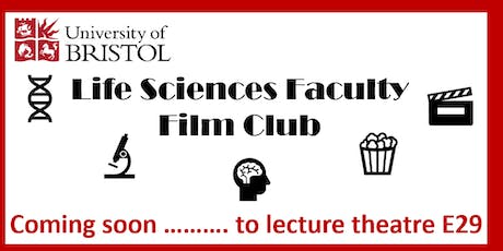 Life Sciences Faculty Film Club (formally Biomedical Sciences FilmClub)  tickets
