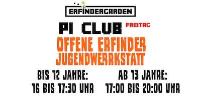 Pi Club Freitag - offene Erfinder Jugend Werkstatt