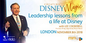Creating Disney Magic: Leadership Lessons with Lee...