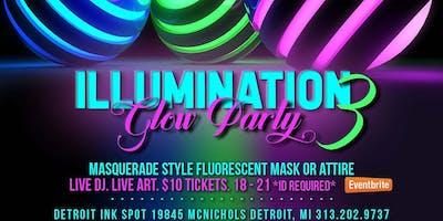 Illumination 3 Glow Party/ Showcase - Detroit - October