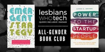Lesbians Who Tech + Allies San Francisco || All-Gender Book Club  (Sarah E. Brown + adrienne maree brown)