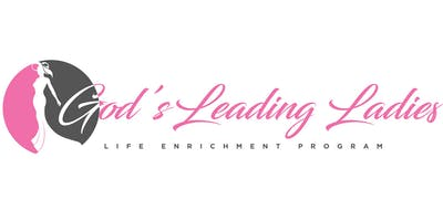 God's Leading Ladies Life Enrichment Program Fall 2019