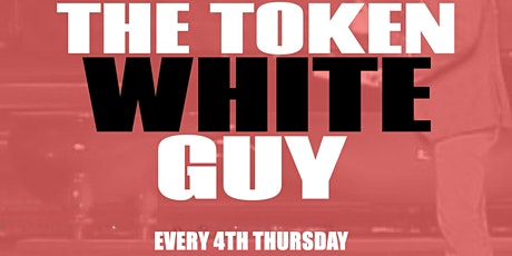The Token White Guy tickets