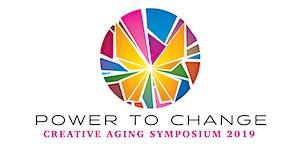 Creative Aging Symposium 2019: Power to Change