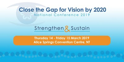 Close the Gap for Vision by 2020: Strengthen & Sustain – National Conference 2019