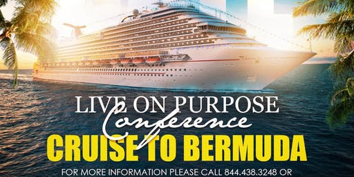 Live on Purpose Conference - Cruise to Bermuda!