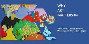 Why Art Matters #4 - Social Impact | Art or Activism