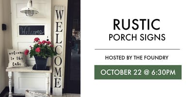 The Foundry - Rustic Porch Signs