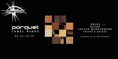 Parquet Showcase w/ SOLEE live • ALYNE • JULIAN WASSERMANN