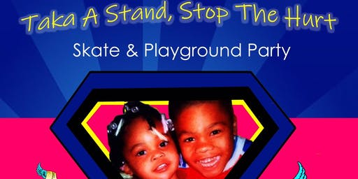 Take A Stand, Stop The Hurt Skate & Playground Party (In Memory Of Kevin Bridges & Chasmin Payne)