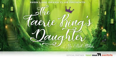 ALHS Drama Club's Fall Play: The Faerie King's Daughter