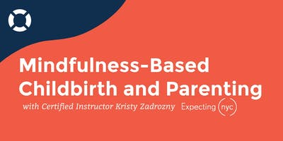 Mindfulness-Based Childbirth and Parenting: Nine Week Course