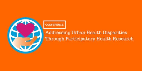 Addressing Urban Health Disparities Through Participatory Health Research tickets