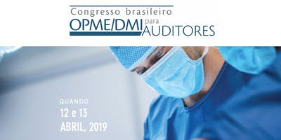 Congresso Brasileiro OPME/DMI para auditores- 2°edição