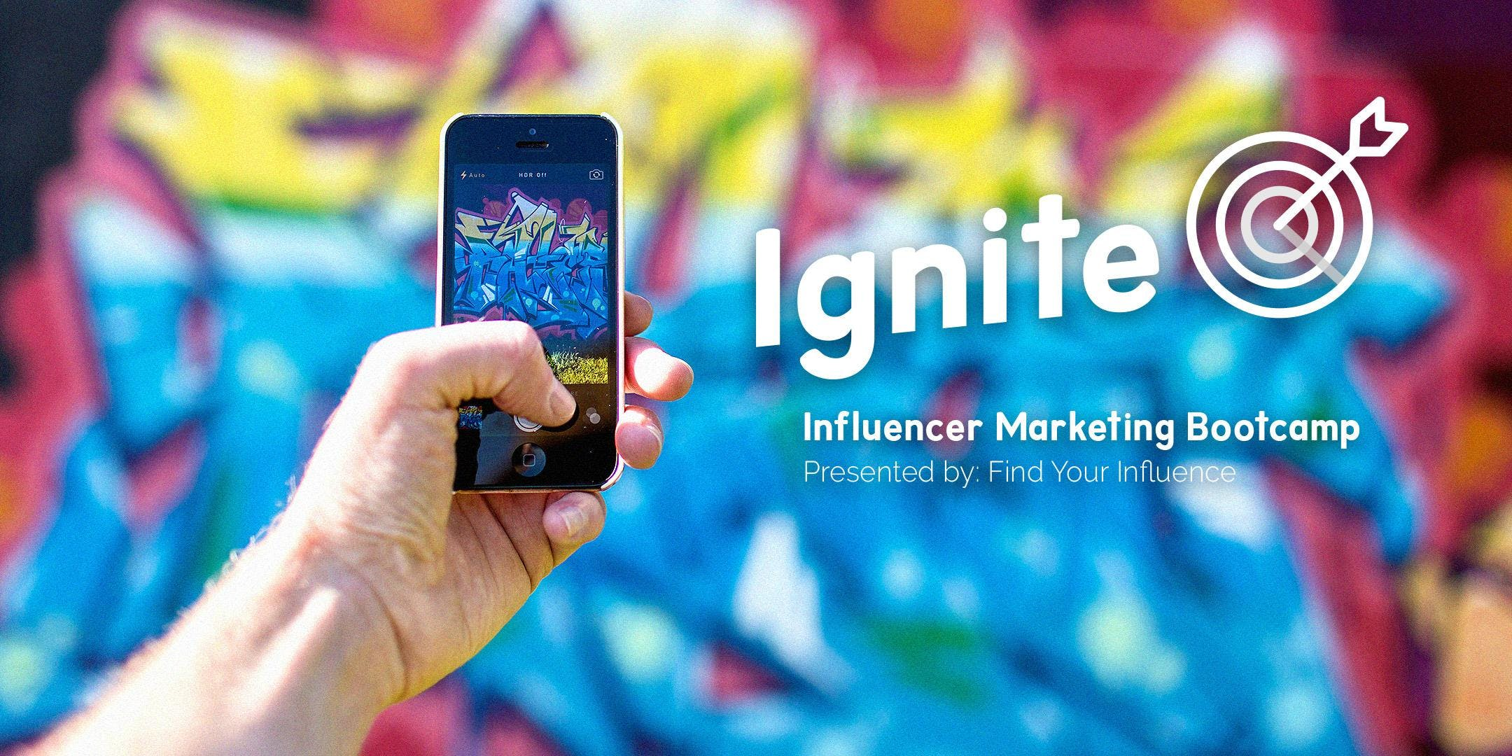 Ignite: Influencer Marketing Bootcamp