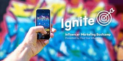 Ignite: Influencer Marketing Bootcamp