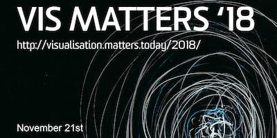 Visualisation Matters 2018
