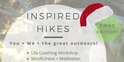 INSPIRED HIKES: Life Coaching Event - XMAS edition