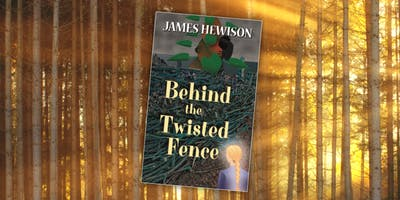 Book Launch : Behind the Twisted Fence by James Hewison