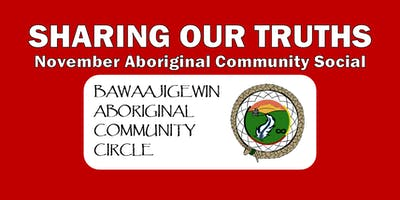 November Aboriginal Community Social - Sharing Our Truths