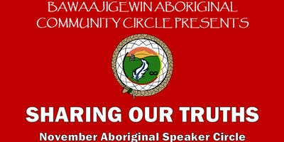 November Aboriginal Speaker Circle - Sharing Our Truths