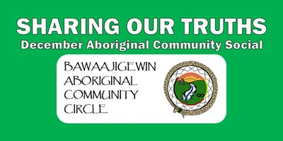 December Aboriginal Community Social - Sharing Our Truths