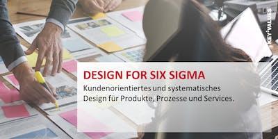 Design for Six Sigma - Kundenorientiertes und systematisches Design für Produkte, Prozesse und Services