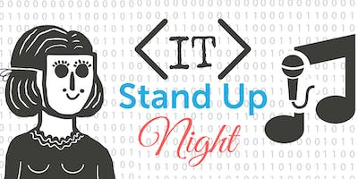 IT Stand Up Night