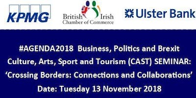 #AGENDA2018 Business, Politics and Brexit - Culture, Arts, Sport and Tourism (CAST) Seminar: 'Crossing Borders: Connections and Collaborations'