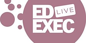 EdExec LIVE SOUTH 2019
