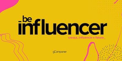 Be Influencer - Como crescer e Faturar com as Redes Sociais