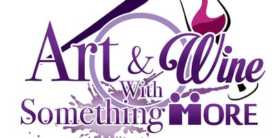2019 Art & Wine With Something MORE