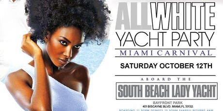 MIAMI NICE 2019 THE ANNUAL MIAMI CARNIVAL ALL WHITE YACHT PARTY - COLUMBUS DAY WEEKEND tickets