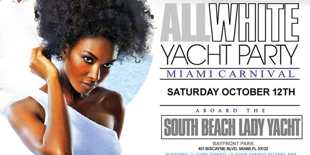 Miami Nice 2019 The Annual Miami Carnival All White Yacht Party