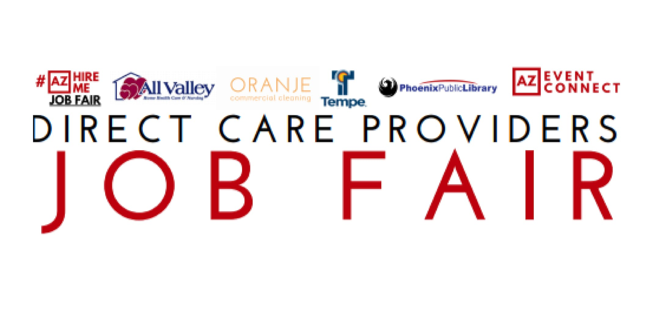 Phoenix Direct Care Provider Job Fair| Variety of Direct Care Employment Opportunities| October 30, 2018
