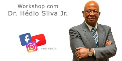 Workshop com Dr. Hédio Silva Jr.