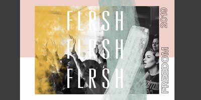 FLRSH COLLECTIVE: FREEDOM 2019