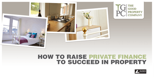 How to Raise Private Finance to Succeed in Property - Get the vital funds to develop your property journey!