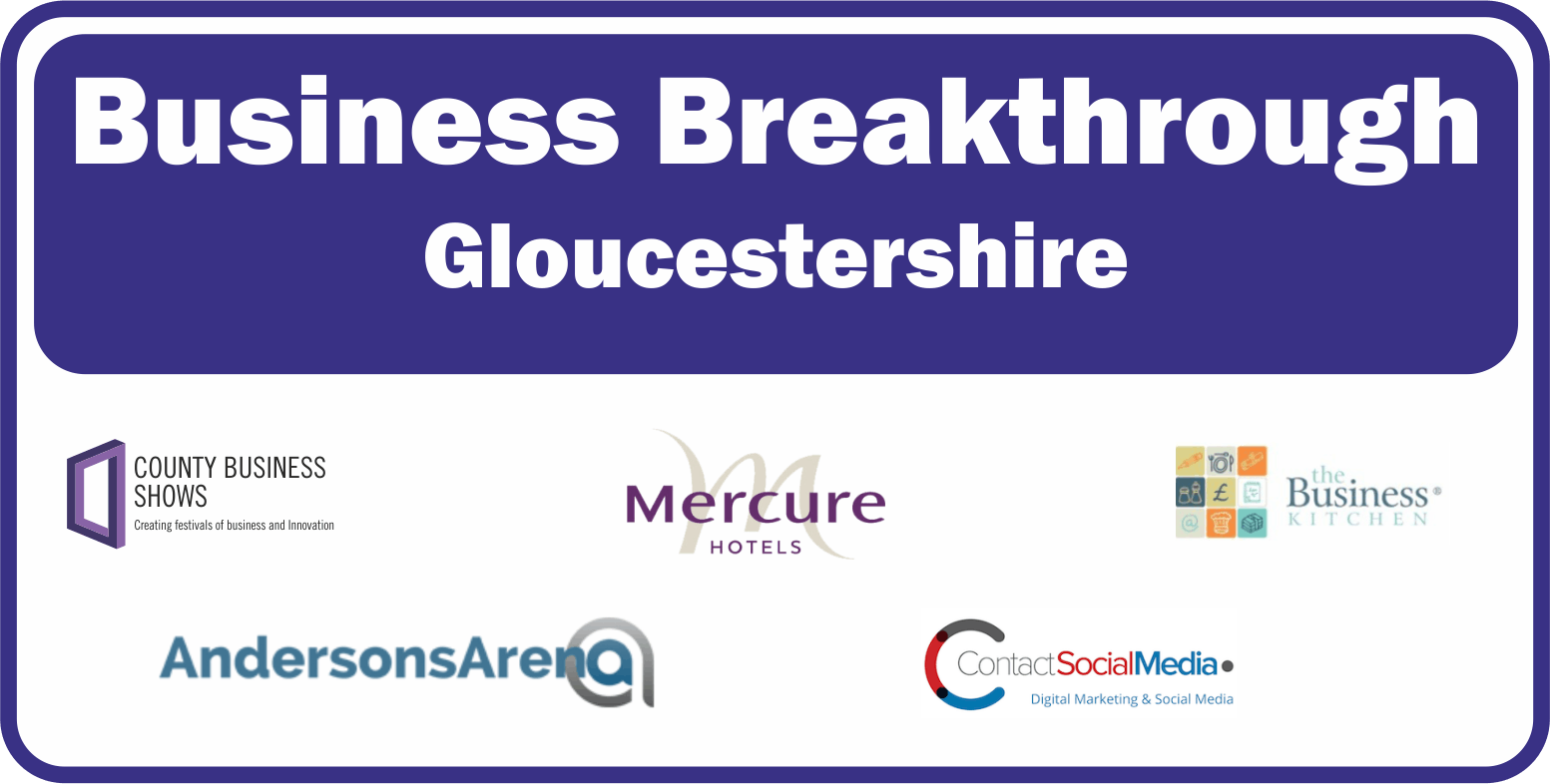 Business Breakthrough - Gloucestershire 16th