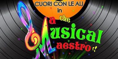 MA CHE MUSICAL MAESTRO