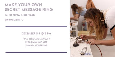 Dec. 1st 3 - 6 pm | Secret Message Ring Making Class with Nina