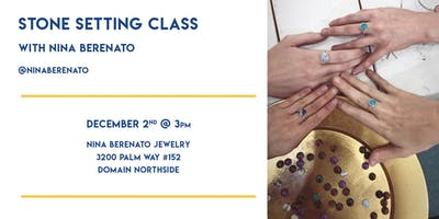Dec. 2nd  3-6 pm | Stone-Setting Jewelry Making Class with Nina