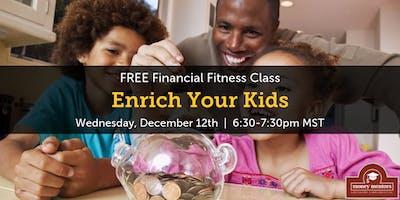 Enrich Your Kids - FREE Financial Fitness Class, Medicine Hat