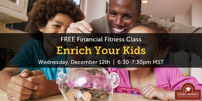 Enrich Your Kids - FREE Financial Fitness Class, Lethbridge
