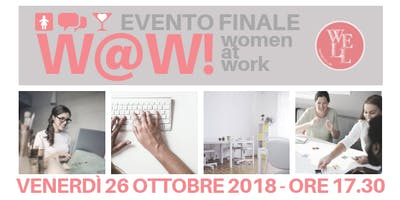W@W! WOMEN AT WORK - EVENTO FINALE